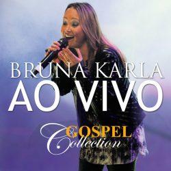 Download Bruna Karla - Gospel Collection Ao Vivo [Mp3] via Torrent