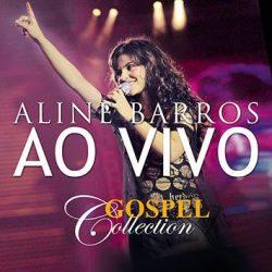 Download Aline barros - Ao Vivo - Gospel Collection [Mp3] via Torrent