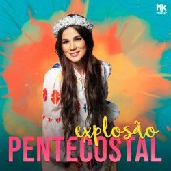 Download Explosão Pentecostal (2021) [Mp3] via Torrent